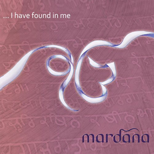 I Have Found in Me - Mardana CD